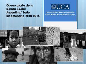 Observatorio de la Deuda Social Argentina 2010-2016 Universidad Católica Argentina
