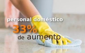 33% de aumento para el personal doméstico
