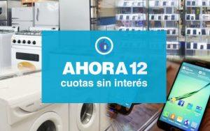 programa Ahora 12 para la compra de electrodomésticos y telefonía